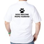 Dogs Welcome People Tolerated Golf Shirt