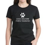 Dogs Welcome People Tolerated Women's Dark T-Shirt