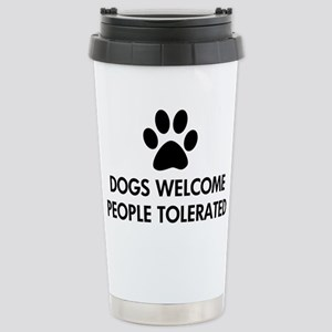 Dogs Welcome People Tolerated Stainless Steel Trav