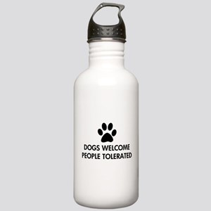Dogs Welcome People Tolerated Stainless Water Bott