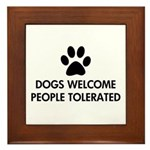 Dogs Welcome People Tolerated Framed Tile