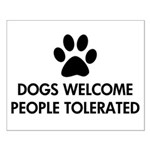 Dogs Welcome People Tolerated Small Poster