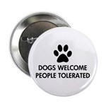 Dogs Welcome People Tolerated 2.25