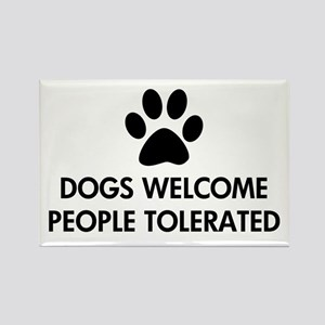 Dogs Welcome People Tolerated Rectangle Magnet