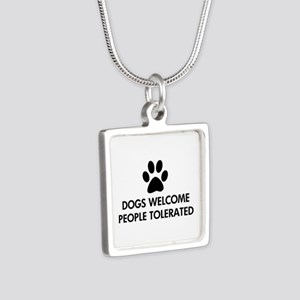 Dogs Welcome People Tolerated Silver Square Neckla
