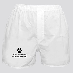 Dogs Welcome People Tolerated Boxer Shorts