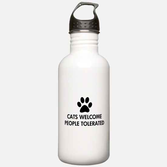 Cats Welcome People Tolerated Water Bottle