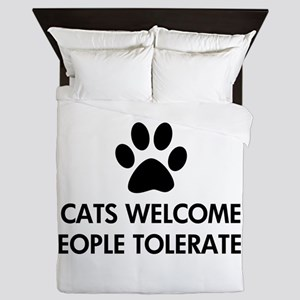Cats Welcome People Tolerated Queen Duvet