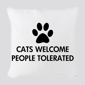 Cats Welcome People Tolerated Woven Throw Pillow