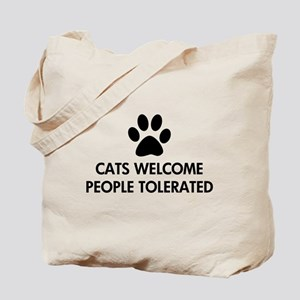 Cats Welcome People Tolerated Tote Bag