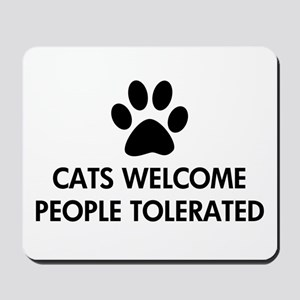 Cats Welcome People Tolerated Mousepad