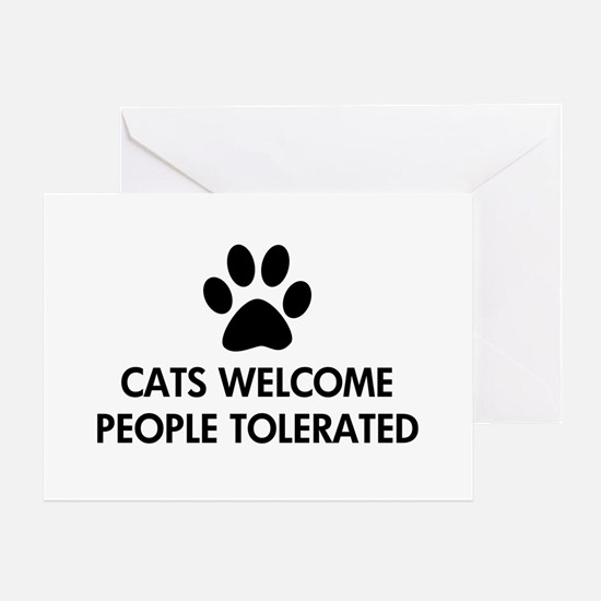 Cats Welcome People Tolerated Greeting Card
