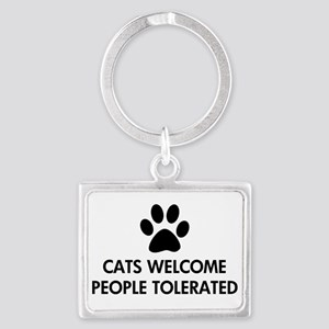 Cats Welcome People Tolerated Landscape Keychain