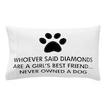 Girl's Best Friend Dog Pillow Case