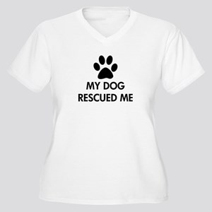 My Dog Rescued Me Women's Plus Size V-Neck T-Shirt