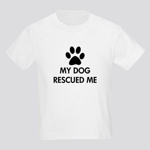 My Dog Rescued Me Kids Light T-Shirt