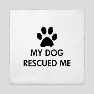 My Dog Rescued Me Queen Duvet