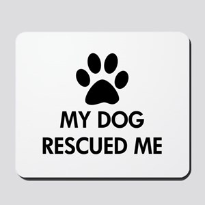 My Dog Rescued Me Mousepad