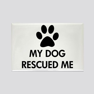 My Dog Rescued Me Rectangle Magnet