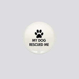 My Dog Rescued Me Mini Button
