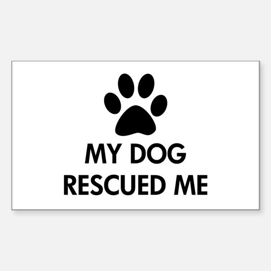 My Dog Rescued Me Sticker (Rectangle)