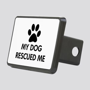 My Dog Rescued Me Rectangular Hitch Cover