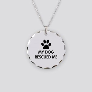 My Dog Rescued Me Necklace Circle Charm