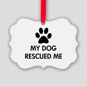 My Dog Rescued Me Picture Ornament