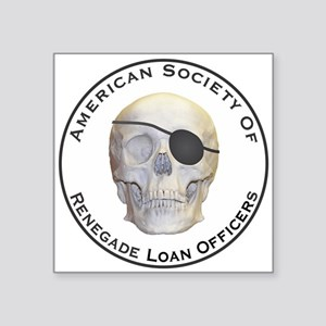 """Renegade Loan Officers Square Sticker 3"""" x 3"""""""
