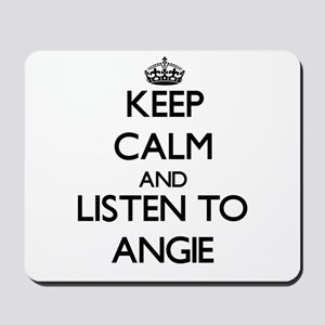 Keep Calm and listen to Angie Mousepad