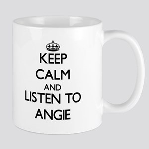 Keep Calm and listen to Angie Mugs