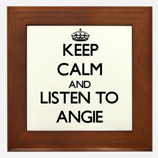 Keep Calm and listen to Angie Framed Tile