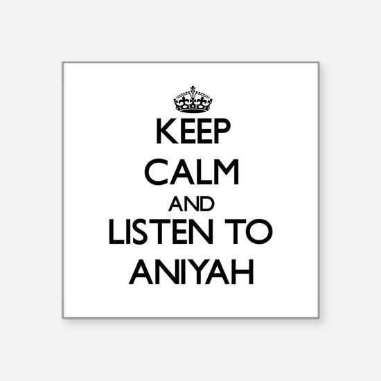 Keep Calm and listen to Aniyah Sticker