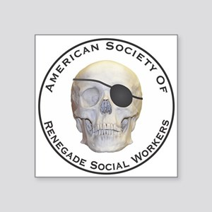 "Renegade Social Workers Square Sticker 3"" x 3"""