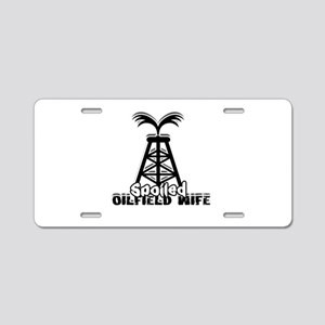 Spoiled Oildfield Wife Aluminum License Plate