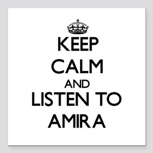 """Keep Calm and listen to Amira Square Car Magnet 3"""""""