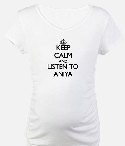 Keep Calm and listen to Aniya Shirt