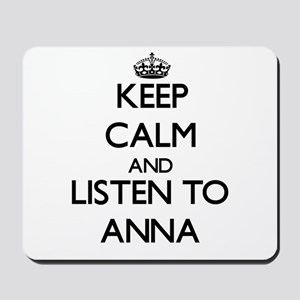Keep Calm and listen to Anna Mousepad