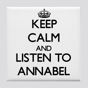 Keep Calm and listen to Annabel Tile Coaster