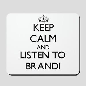 Keep Calm and listen to Brandi Mousepad