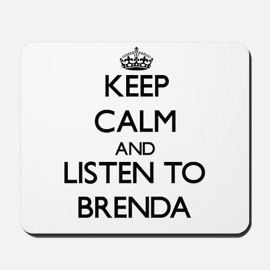 Keep Calm and listen to Brenda Mousepad