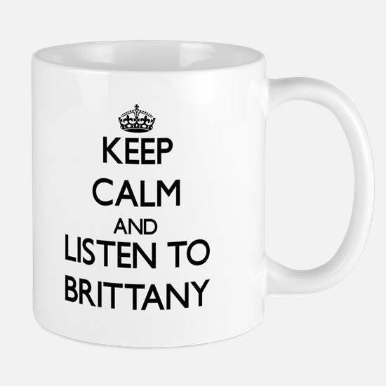 Keep Calm and listen to Brittany Mugs