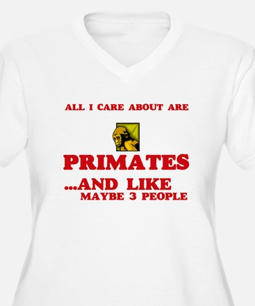All I care about are Primates Plus Size T-Shirt