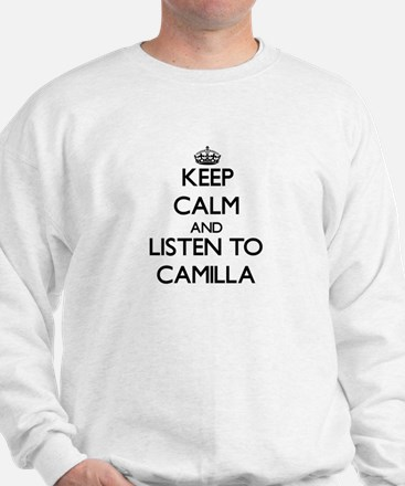 Keep Calm and listen to Camilla Sweatshirt