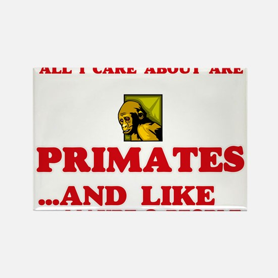 All I care about are Primates Magnets