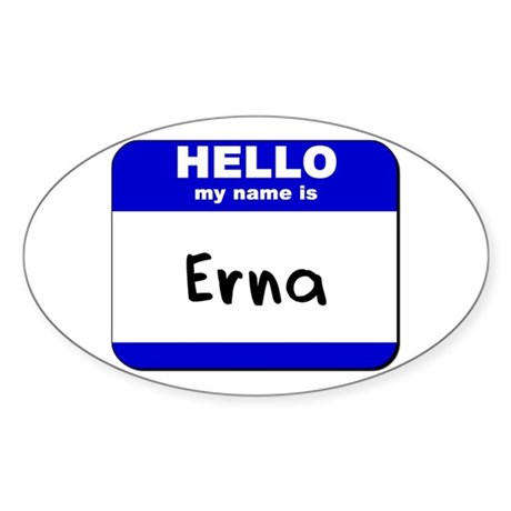 hello my name is erna Oval Sticker