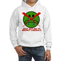 Say NO to Whiney Liberals Hoodie