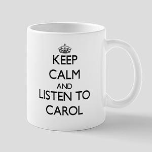 Keep Calm and listen to Carol Mugs