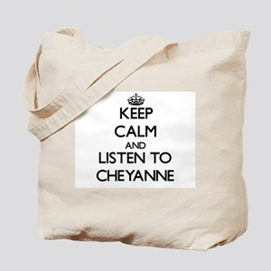 Keep Calm and listen to Cheyanne Tote Bag