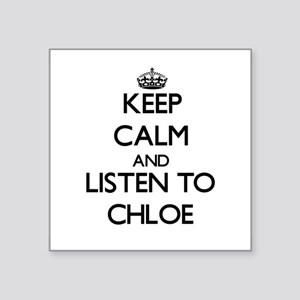 Keep Calm and listen to Chloe Sticker